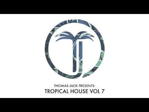 Thomas Jack Presents Robin Schulz - Tropical House Vol.7