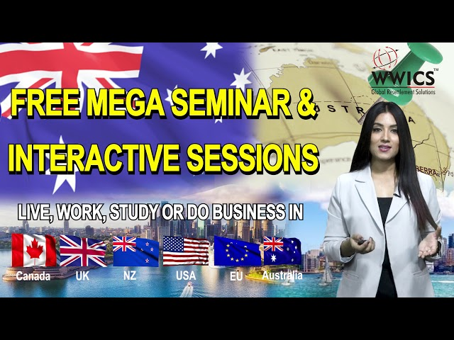 Attend WWICS' FREE MEGA Seminar to know the best pathway to get Citizenship/Permanent Residency