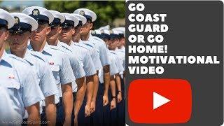GO COAST GUARD OR GO HOME MOTIVATIONAL VIDEO COAST GUARD BOOT CAMP VLOG 055