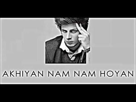 Akhiyan Nam Nam Hoyan | Music 24/7 |
