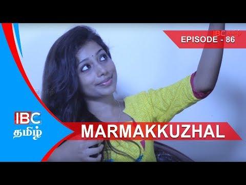 Marmakkuzhal Tamil Serial - Episode 86   Tamil Serial   Latest Serial IBC Tamil