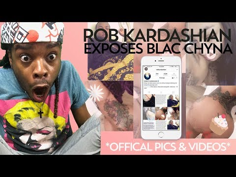 ROB KARDASHIAN EXPOSES BLAC CHYNA **OFFICIAL VIDEO**