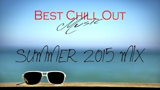 Chillout Lounge Ambient Summer 2015 Mix