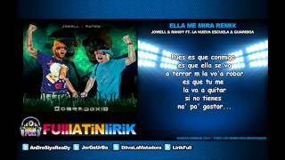 Jowell & Randy Ft La Nueva Escuela & Guariboa - Ella Me Mira (Official Remix) [Letra]