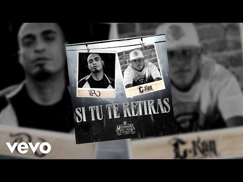 C-Kan - Si Tu Te Retiras (Audio) ft. Rigo Luna