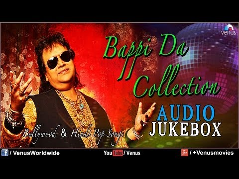 Bappi Lahiri Collection - Bollywood Songs (Audio Jukebox)