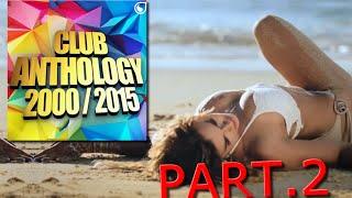 Club Anthology (2000 - 2015) 50 Hits | Part.2