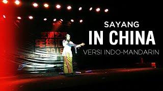 COVER LAGU SAYANG (VIA VALLEN) VERSI INDO-MANDARIN VIRAL DI CHINA OLEH MAHASISWA INDONESIA