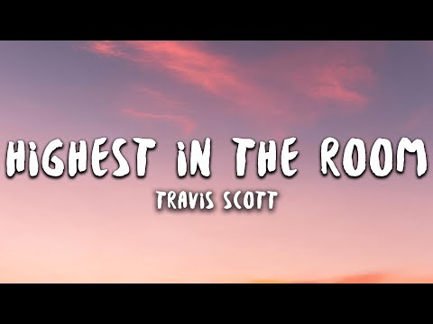 Travis Scott - HIGHEST IN THE ROOM