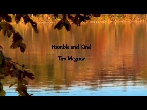 Humble And Kind- Tim Mcgraw Lyric Video