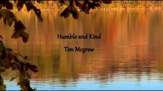 Humble and Kind- Tim Mcgraw lyric video
