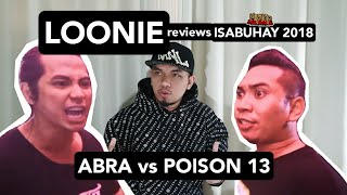 LOONIE | BREAK IT DOWN: Rap Battle Review E136 | ISABUHAY 2018: ABRA vs POISON 13