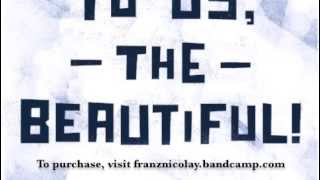 "Franz Nicolay ""To Us, The Beautiful!"""