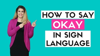 How to Say Okay in Sign Language