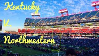 Music City Bowl (Kentucky V Northwestern) VLOG!