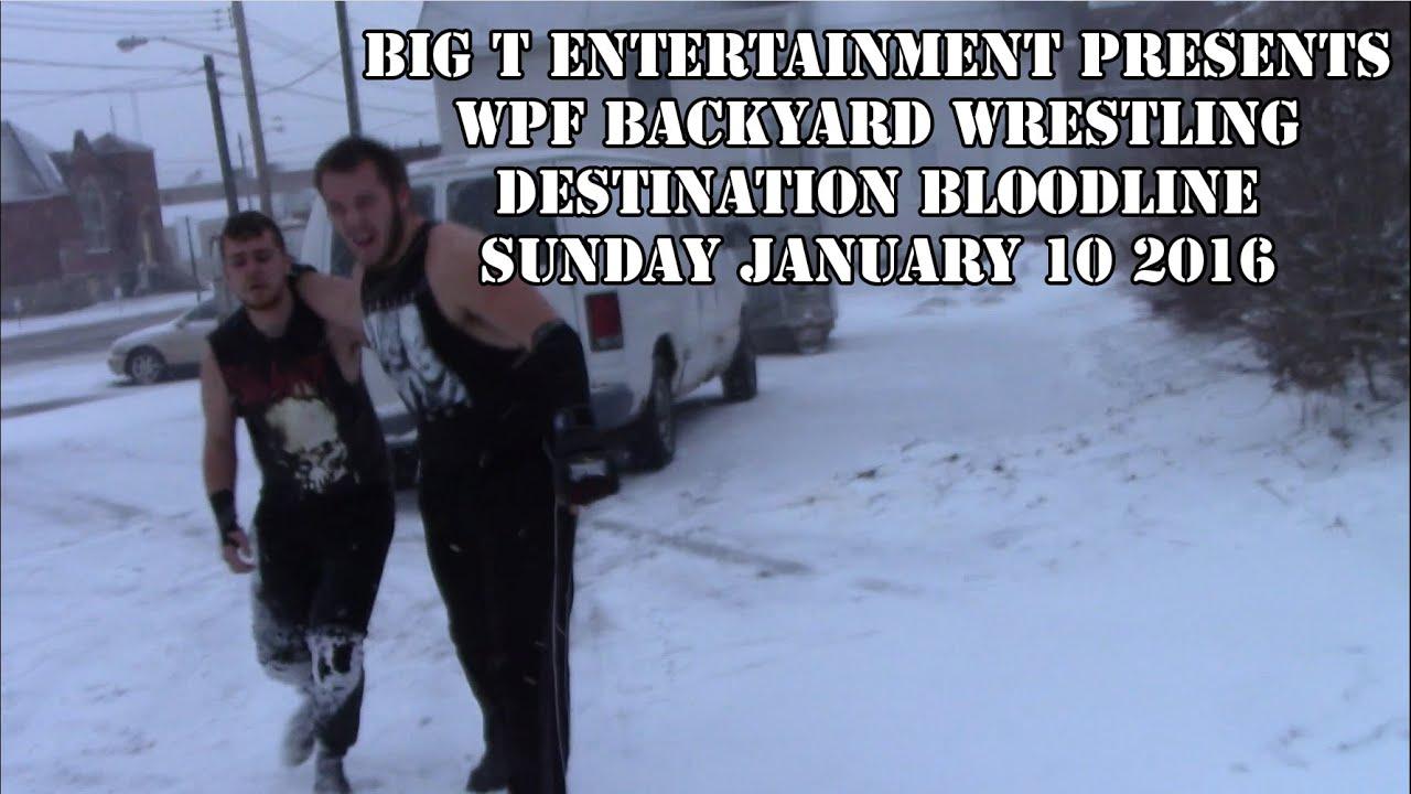 wpf backyard wrestling destination bloodline presented by big t