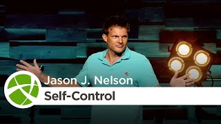 Fruit of the Spirit: Self-Control | Jason J. Nelson