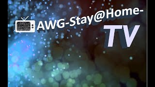 AWG-Stay@Home-TV - Folge 2