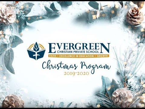 Evergreen Christian Private School Performance | 12-13-19
