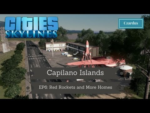 Let's Play Cities Skylines: Capilano Islands EP6 - Red Rockets and More  Homes