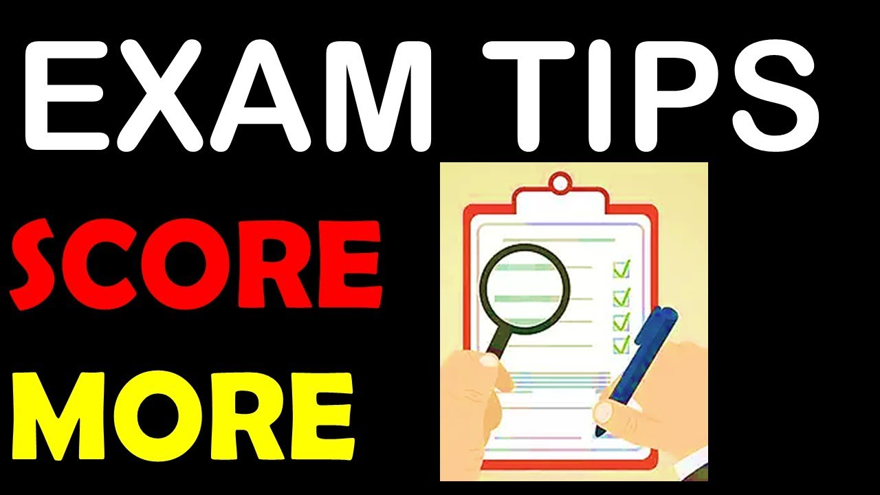 exam tips how to attempt the examination paper for higher score exam tips how to attempt the examination paper for higher score