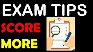 Exam Tips - How to attempt the exam paper for Higher Score ?