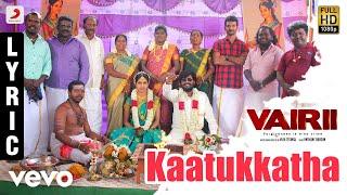 Vairii - Kaatukkatha Lyric | Anthony Daasan | Vijai Tesingu