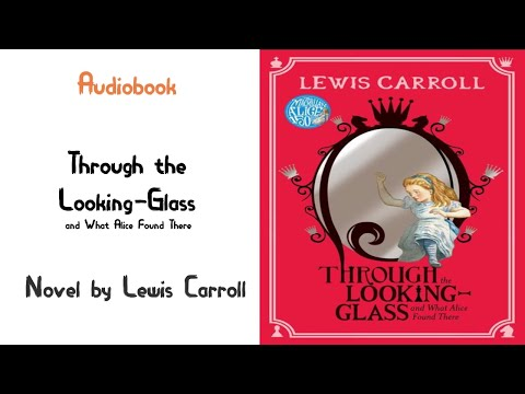 Through The Looking-Glass- Alice In Wonderland Sequel Audiobook