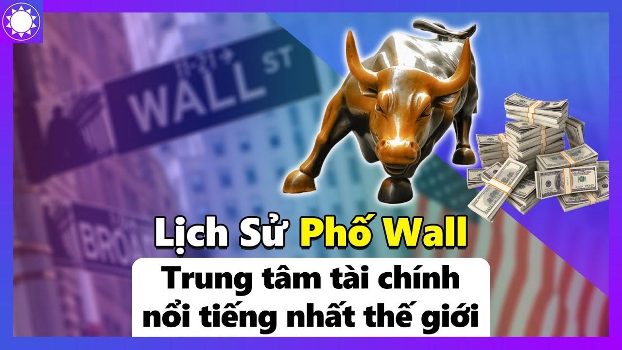 Lịch Sử Phố Wall – Trung Tâm Tài Chính Nổi Tiếng Nhất Thế Giới