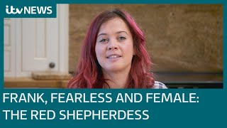 Frank, Fearless and Female ♀ The Red Shepherdess | ITV News