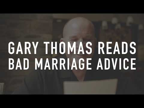 Gary Thomas Reads Bad Marriage Advice