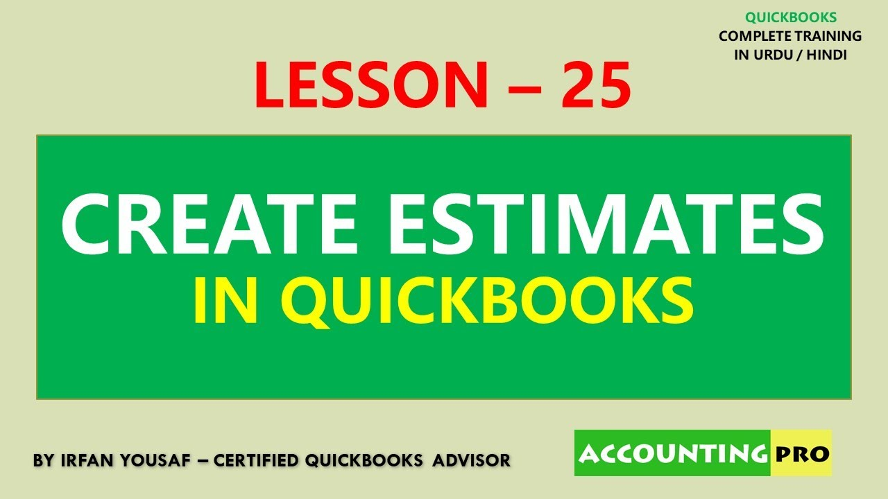 025 - Create Estimates in QuickBooks - QuickBooks Tutorial in Urdu/Hindi