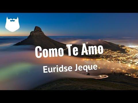 Euridse Jeque - Como Te Amo - Kizomba 2018