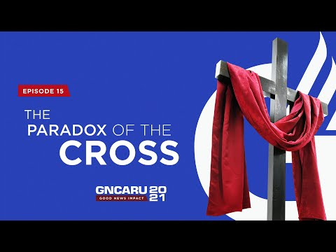 """""""The Paradox of the Cross"""" 
