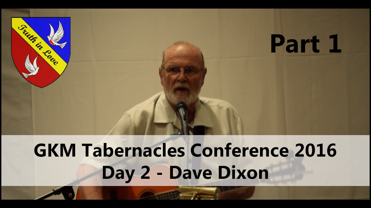 Tabernacles 2016 Conference - Day 2 - Part 1, Morning - Dave Dixon
