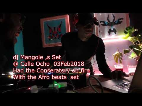 CALLE OCHO  OPENING PARTY AFRO BEATS SET with DJ MANGOLE FEB,03 2018