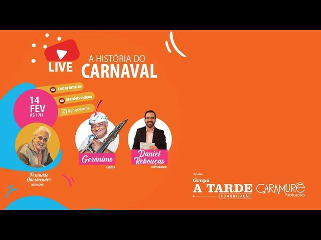 Live especial: Caramurê na História de Carnaval, com a presença especialíssima de Gerônimo