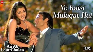 Ye kaisi Mulakat Hai  Aa Ab  Laut Chalein Aishwarya Rai  Akshay Khana 90's Hit song