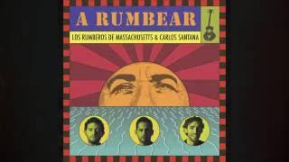 Los Rumberos de Massachusetts ft Carlos Santana | A Rumbear