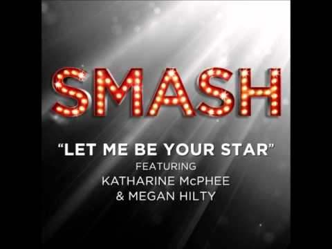 Smash - Let Me Be Your Star (DOWNLOAD MP3 + Lyrics)