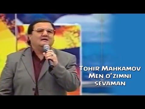Tohir Mahkamov - Men ozimni sevaman | Тохир Махкамов - Мен узимни севаман
