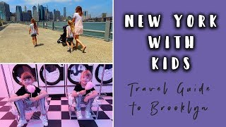 NEW YORK TRAVEL GUIDE WITH KIDS- BROOKLYN