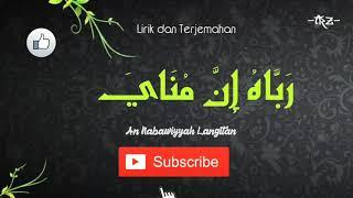 Robbahu Inna Munaya - Annabawiyyah Langitan Lirik dan Terjemahan