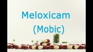 Meloxicam (Mobic) : Meds Made Easy (MME)