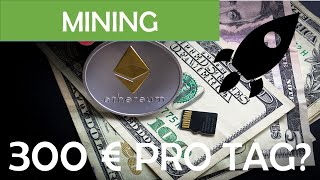 300 Euro mit Ethereum Mining täglich verdienen?