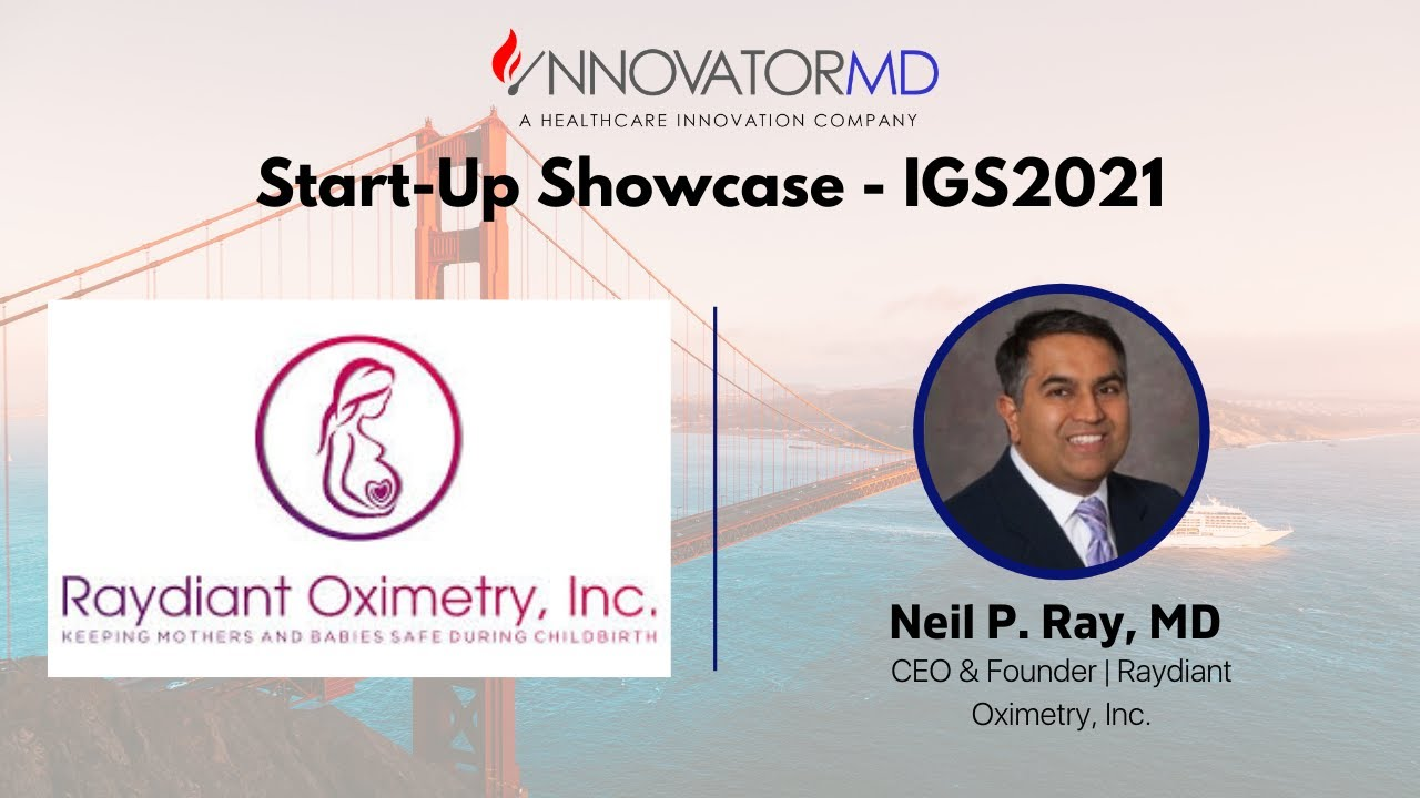 IGS2021: Start-Up Showcase - Raydiant Oximetry, Inc.