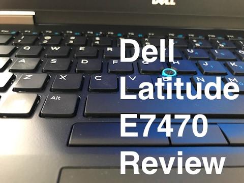 Dell Latitude E7470 Review (Early 2017)