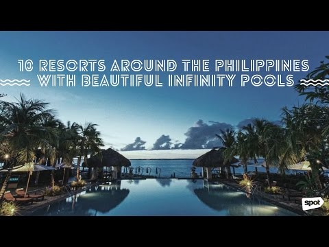 10 Resorts Around the Philippines with Beautiful Infinity Pools
