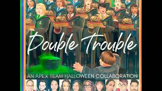 Double Trouble - John Williams (SATB Cover by APEX Team)