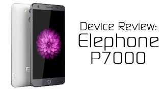 Elephone P7000 - Device Review
